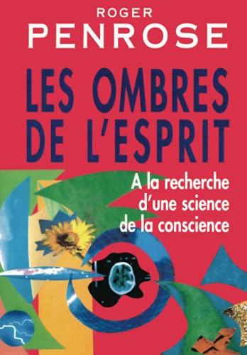 9782729605582: LES OMBRES DE L'ESPRIT. A la recherche d'une science de la conscience