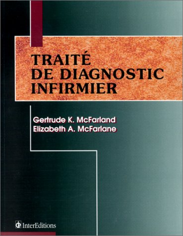 Traité de diagnostic infirmier (9782729605896) by Mcfarland