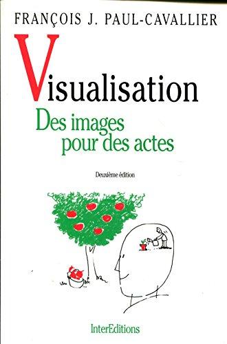 9782729606954: VISUALISATION. Des images pour des actes, 2ème édition