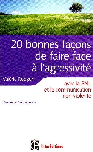 9782729610043: 20 Bonnes façons de faire face à l'agressivité : Avec la PNL, la communication non violente