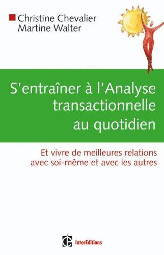 9782729610579: S'entraîner à l'Analyse Transactionnelle au quotidien: Pratique de l'AT en 60 jours (Développement personnel et accompagnement)