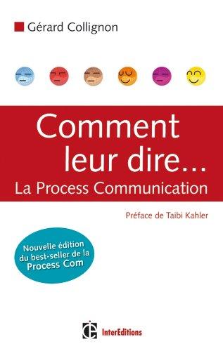 9782729610586: Comment leur dire... La Process Communication - 2e éditiion (Développement personnel et accompagnement)