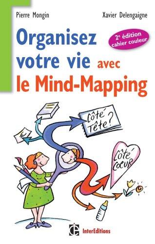 9782729611323: Organisez votre vie avec le mind-mapping - 2e édition -Côté tête et côté coeur