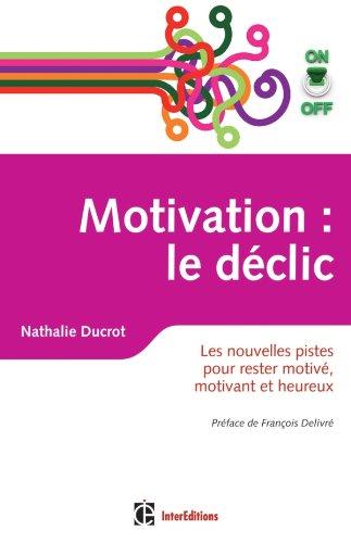 9782729612283: Motivation on/off : le déclic - Les nouvelles pistes pour rester motivé, motivant et heureux