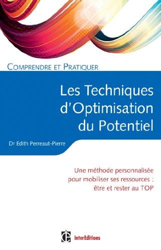 9782729612573: Comprendre et pratiquer les Techniques d'Optimisation de Potentiel: Une méthode personnalisée pour mobiliser ses ressources et rester au TOP (Développement personnel et accompagnement)