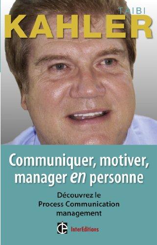 Communiquer, motiver, manager en personne - 2e: Taibi Kahler