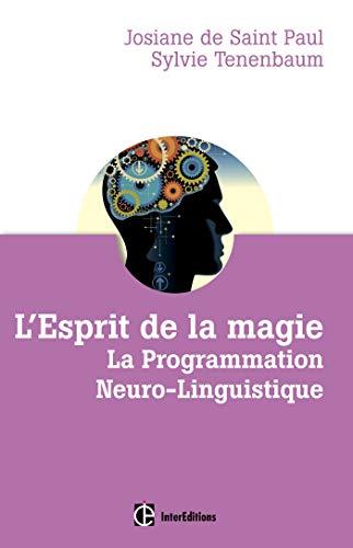 L'Esprit de la Magie - La Programmation: Josiane Saint Paul