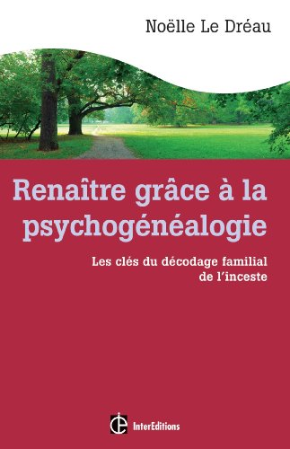 9782729613587: Rena�tre gr�ce � la psychog�n�alogie - Les cl�s du d�codage familial de l'inceste