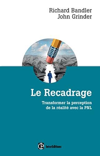 9782729613761: Le recadrage - Transformer la perception de la réalité avec la PNL