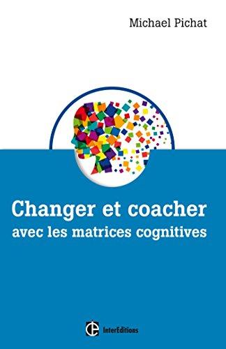 9782729615116: Changer et coacher avec les matrices cognitives