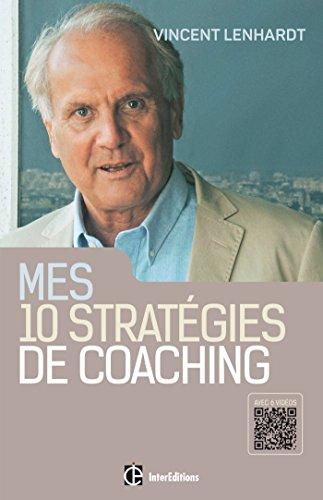 9782729616458: Mes 10 stratégies de coaching - Pour une co-construction de la liberté et de la responsabilité: Pour une co-construction de la liberté et de la responsabilité