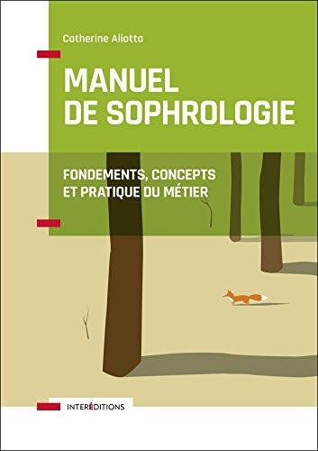 9782729617769: Manuel de Sophrologie - 2e éd. - Fondements, concepts et pratique du métier: Fondements, concepts et pratique du métier