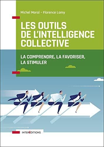 9782729618476: Les outils de l'intelligence collective - 2e éd. - La comprendre, la favoriser, la stimuler: La comprendre, la favoriser, la stimuler