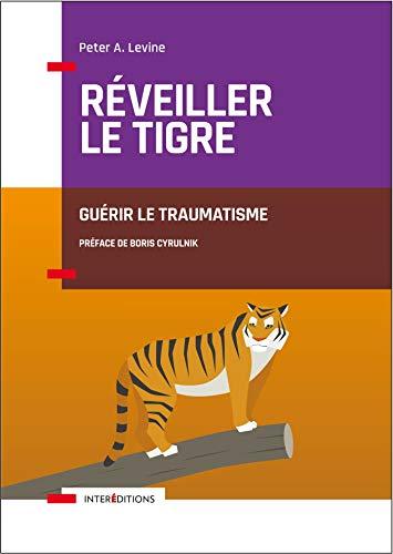 9782729619183: Réveiller le tigre - Guérir le traumatisme: Guérir le traumatisme