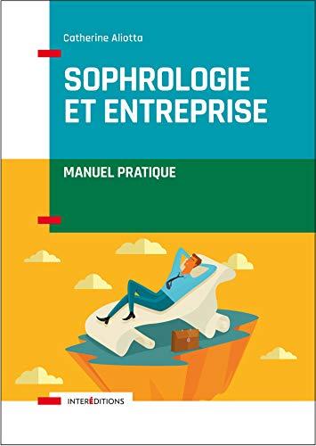 9782729619367: Sophrologie et entreprise - Manuel pratique: Manuel pratique