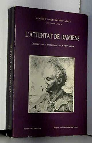9782729700454: L'Attentat de Damiens: Discours sur l'evenement au XVIIIe siecle (French Edition)