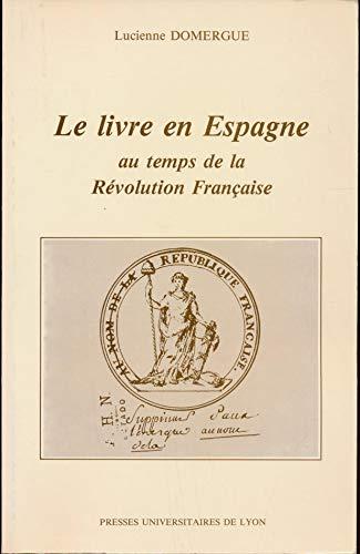 9782729702038: Le livre en Espagne au temps de la Révolution française (French Edition)