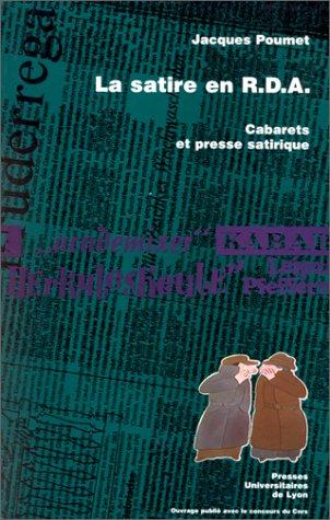 La Satire en RDA Cabarets et presse satirique 1970 1980: Poumet Jacques