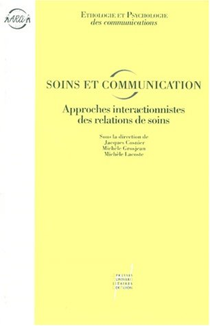9782729704612: Soins et communication: Approche interactionniste des relations de soins (Collection Ethologie et psychologie des communications) (French Edition)