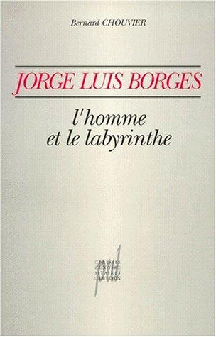9782729704889: JORGE LUIS BORGES. L'homme et le labyrinthe