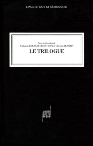 Le trilogue: Kerbrat Orecchioni Catherine
