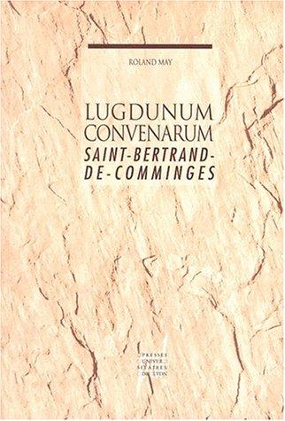 9782729705565: Lugdunum Convenarum, Saint-Bertrand-de-Comminges
