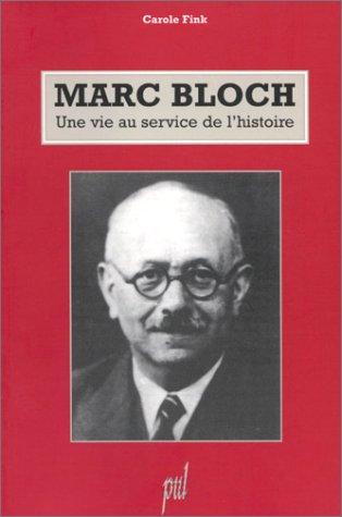 9782729705862: MARC BLOCH. Une vie au service de l'histoire