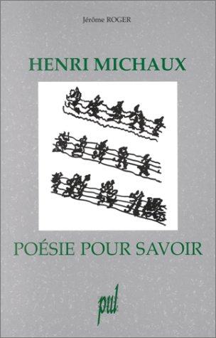 Henri Michaux : poésie pour savoir: Roger, Jérome