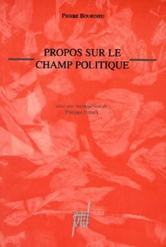 Propos sur le champ politique (2729706496) by Pierre Bourdieu; Philippe Fritsch
