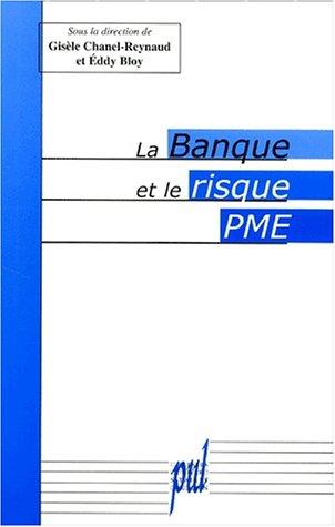 La banque et le risque PME: Chanel Reynaud Gisele