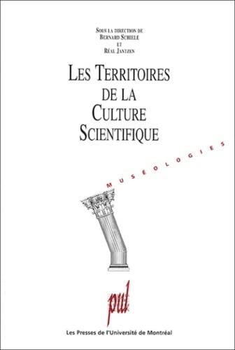 Les territoires de la culture scientifique (French Edition): Bernard Schiele