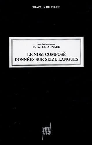 """""""le nom compose ; donnees sur seize langues"""": Pierre J. L. Arnaud"""
