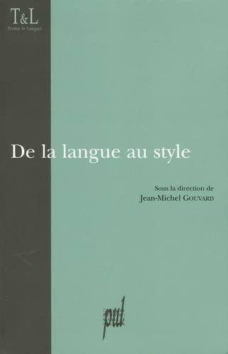De la langue au style: Gouvard Jean Michel
