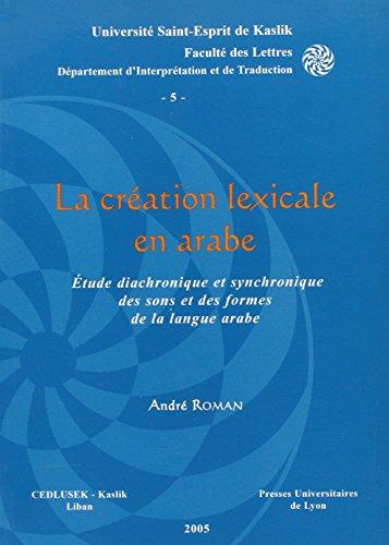 La creation lexicale en arabe Ressources et limites de la: Roman Andre