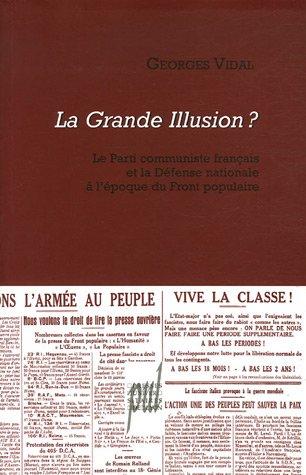 La Grande Illusion ? (French Edition): Georges Vidal