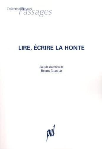 9782729707873: Lire, écrire la honte : Actes du colloque de Cerisy-La-Salle, juin 2003
