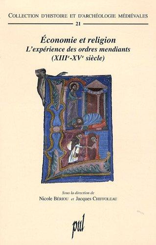 Economie et religion L'experience des ordres mendiants XIIIe XVe: Beriou Nicole