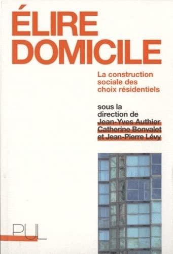 Elire domicile (French Edition): Jean-Yves Authier