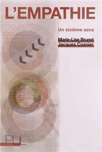 L'empathie : Un sixième sens Brunel, Marie-Lise and Cosnier, Jacques