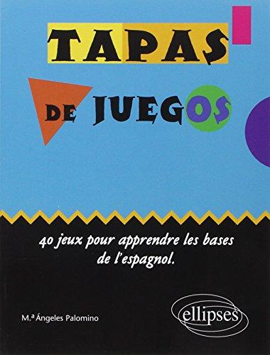9782729801045: Tapas de juegos 40 jeux pour apprendre les bases de l'espagnol ellipses junior