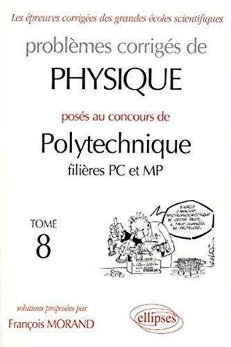 9782729801571: Physique Polytechnique 1998-1999, tome 8 : Filières PC et MP