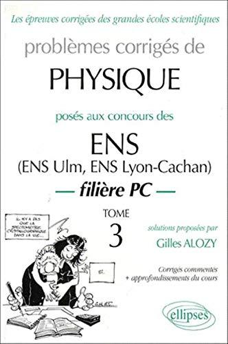 9782729801588: Physique ENS 1990-1999, tome 3 : Filière PC