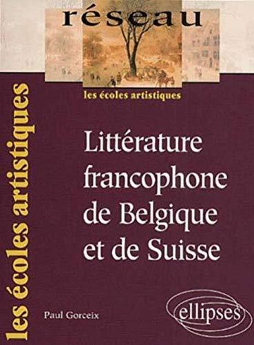 9782729802288: Litterature francophone de belgique et de suisse les ecoles artistiques (Réseau)