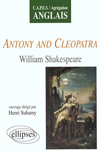 9782729802929: Shakespeare antony and cleopatra capes/agregation anglais (French Edition)