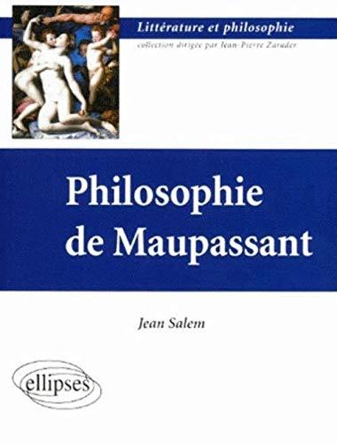 Philosophie de Maupassant (Littera.& Philo): Salem, Jean: