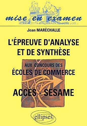 L'epreuve d'analyse et de synthese aux concours des ecoles de commerce acces-sesame: ...