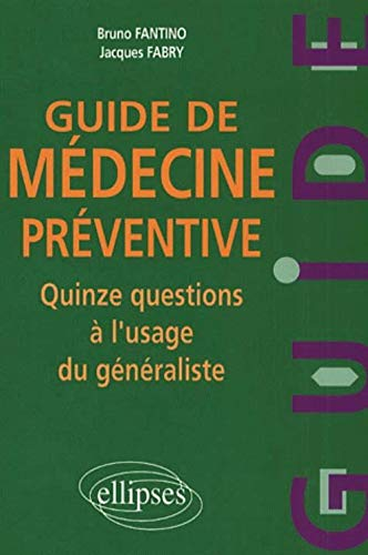 9782729806095: Guide de medecine preventive quinze questions a l'usage du generaliste (French Edition)