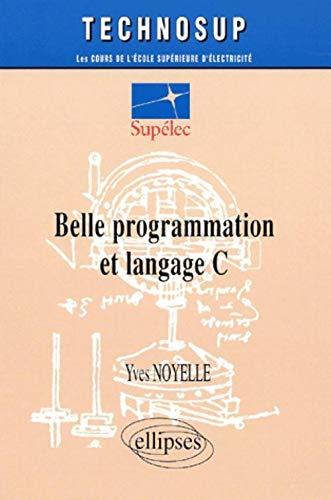 9782729806392: Belle programmation et Langage C