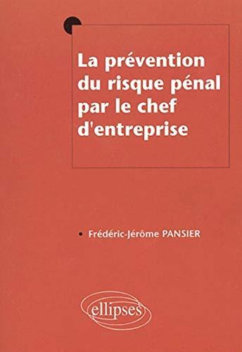 9782729806705: La prévention du risque pénal par le chef d'entreprise