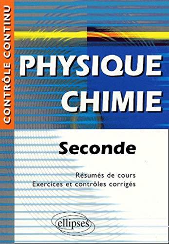 9782729807535: Physique Chimie : Seconde - Résumés de cours, exercices et contrôles corrigés
